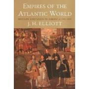 Empires of the Atlantic World by John H. Elliott
