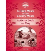 Classic Tales: Level 2: The Town Mouse and the Country Mouse Activity Book & Play by Sue Arengo