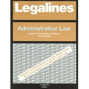 Legalines on Administrative Law, Keyed to Strauss by Paul Dempsey