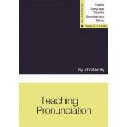 Teaching Pronunciation by John Murphy