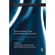 Humanitarian Crises, Intervention and Security: A Framework for Evidence-Based Programming