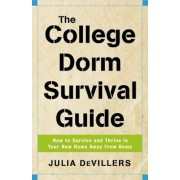 The College Dorm Survival Guide: How to Survive and Thrive in Your New Home Away from Home, Paperback