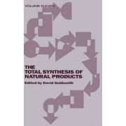 The Total Synthesis of Natural Products: Part B by Michael C. Pirrung