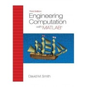 Engineering Computation with MATLAB by David M. Smith