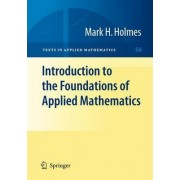 Introduction to the Foundations of Applied Mathematics by Mark H. Holmes