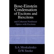 Bose-Einstein Condensation of Excitons and Biexcitons by S. A. Moskalenko