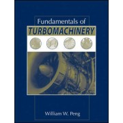 Fundamentals of Turbomachinery by William W. Peng