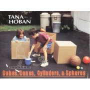 Cubes, Cones, Cylinders, & Spheres by Tana Hoban