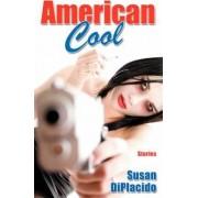 American Cool by Susan Diplacido