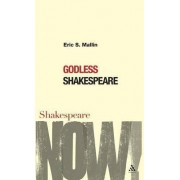 Godless Shakespeare by Eric Mallin