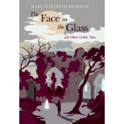 Braddon, M: The Face In The Glass