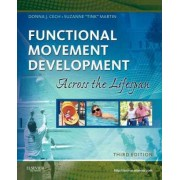 Functional Movement Development Across the Life Span by Donna J. Cech