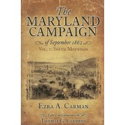 The Maryland Campaign of September 1862: South Mountain v. 1 by Ezra A. Carman