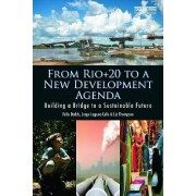 From Rio+20 to a New Development Agenda by Felix Dodds
