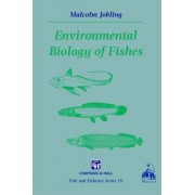 Environmental Biology of Fishes by Malcolm Jobling