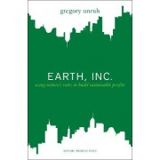 Earth, Inc. by Gregory Unruh
