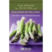 Los Sabores de La Vida - Cocina Ayurveda Para Toda La Familia by Rose Marie Plaschinski