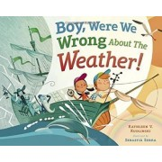 Boy, Were We Wrong about the Weather! by Kathleen Kudlinski
