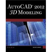 AutoCAD 2012 3D Modeling by Munir M. Hamad