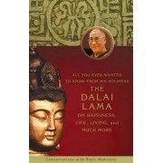 All You Ever Wanted to Know from His Holiness the Dalai Lama on Happiness, Life, Living, and Much More by Dalai Lama XIV