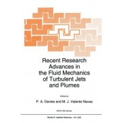 Recent Research Advances in the Fluid Mechanics of Turbulent Jets and Plumes by P. A. Davies