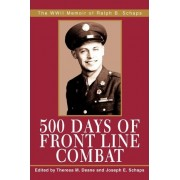 500 Days of Front Line Combat by Theresa M Deane