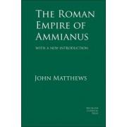 The Roman Empire of Ammianus by John Matthews