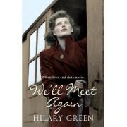 We'll Meet Again by Hilary Green
