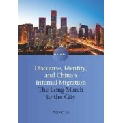 Discourse, Identity, and China's Internal Migration by Dong Jie