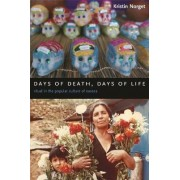 Days of Death, Days of Life by Kristin Norget