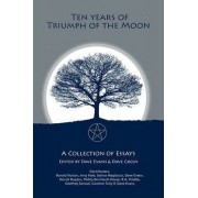 Ten Years of Triumph of the Moon by Evans Dave