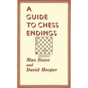 A Guide to Chess Endings by Max Euwe