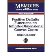 Positive Definite Functions on Infinite-dimensional Convex Cones by Helge Glockner