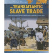 The Transatlantic Slave Trade: The Forced Migration of Africans to America (1607-1830)
