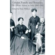 Gender, Family and Sexuality by Perry Wilson