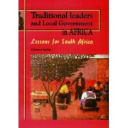 Traditional Leaders and Local Government in South Africa by Christiaan Keulder