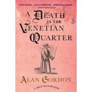 A Death in the Venetian Quarter by Alan Gordon