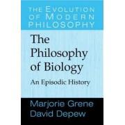 The Philosophy of Biology by David J. DePew