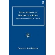 Papal Banking in Renaissance Rome by Francesco Guidi Bruscoli