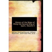 History of the Reign of Philip the Second King of Spain, Volume II by William Hickling Prescott