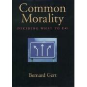 Common Morality by Bernard Gert