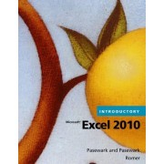 Microsoft Excel 2010 Introductory by Pasewark and Pasewark