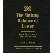 The Shifting Balance of Power by David L. Dykstra