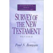 Survey of the New Testament- Everyman's Bible Commentary by Paul N N Benware