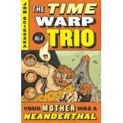Your Mother Was a Neanderthal by Jon Scieszka