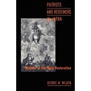 Patriots and Redeemers in Japan by George M. Wilson