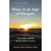 Hope in an Age of Despair by Jonathan A. Moo