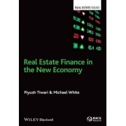 Real Estate Finance in the New Economy by Piyush Tiwari
