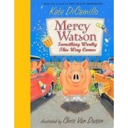 Mercy Watson: Something Wonky This Ways by Kate DiCamillo