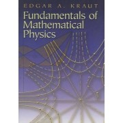 Edgar A Kraut Fundamentals of Mathematical Physics (Dover Books on Physics)